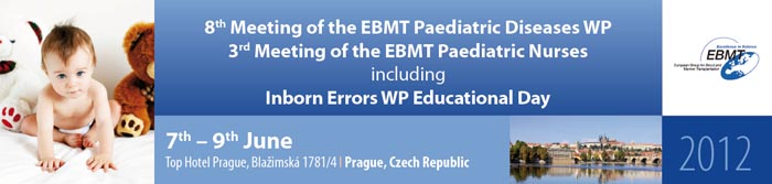 8th Meeting of the EBMT Paediatric Diseases WP, 3rd Meeting of the EBMT Paediatric Nurses including  Inborn errors WP educational day